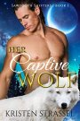 Review of Her Captive Wolf (Sawtooth Shifters Book 1) by Kristen Strassel